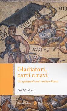 Amatigota.it Gladiatori, carri e navi. Gli spettacoli nell'antica Roma Image