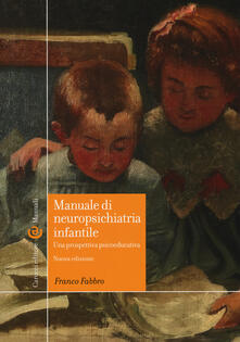 Festivalshakespeare.it Manuale di neuropsichiatria infantile. Una prospettiva psicoeducativa Image