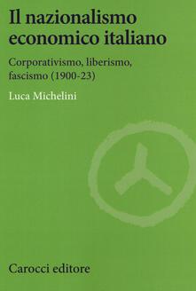 Equilibrifestival.it Il nazionalismo economico italiano. Corporativismo, liberismo, fascismo Image