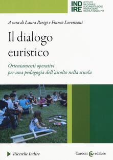 Listadelpopolo.it Il dialogo euristico. Orientamenti operativi per una pedagogia dell'ascolto nella scuola Image
