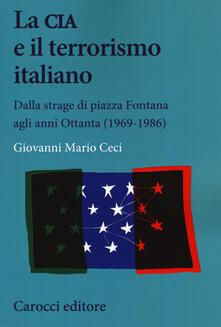Nordestcaffeisola.it La CIA e il terrorismo italiano. Dalla strage di piazza Fontana agli anni Ottanta (1969-1986) Image