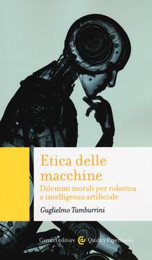 Listadelpopolo.it Etica delle macchine. Dilemmi morali per robotica e intelligenza artificiale Image