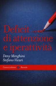 Libro Deficit di attenzione e iperattività Deny Menghini Stefano Vicari