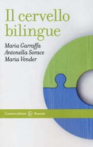 Libro Il cervello bilingue Maria Garraffa Antonella Sorace Maria Vender