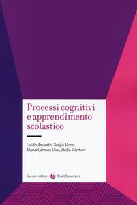 Libro Processi cognitivi e apprendimento scolastico Guido Amoretti Sergio Morra Maria Carmen Usai