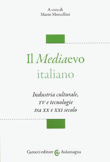 Voluntariadobaleares2014.es Il mediaevo italiano. Industria culturale, TV e tecnologie tra XX e XXI secolo Image