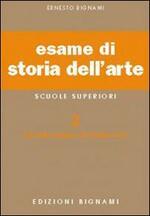 Esame di storia dell'arte. Per il Liceo classico e artistico. Vol. 2