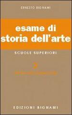 Esame di storia dell'arte. Per il Liceo classico e artistico. Vol. 3