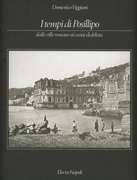 I tempi di Posillipo. Dalle ville romane ai casini di delizia - Viaggiani Domenico - wuz.it