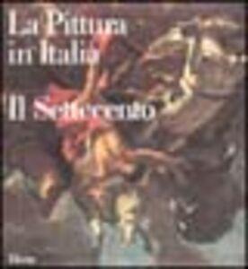 Libro La pittura in Italia. Il Settecento. Ediz. illustrata