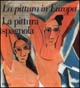 Libro La pittura spagnola. Ediz. illustrata
