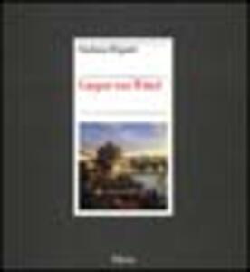 Gaspar van Wittel. L'opera completa