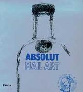 Absolut mail art. Catalogo della mostra (Milano, settembre-ottobre 1997). Ediz. italiana e inglese