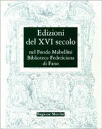 Edizioni del XVI secolo del Fondo Mabellini. Biblioteca comunale federiciana di Fano
