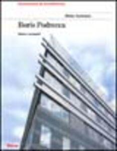 Libro Boris Podrecca. Opere e progetti Walter Zschokke