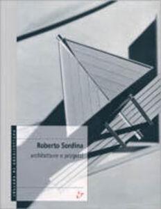 Libro Roberto Sordina. Architetture e progetti Roberto Sordina