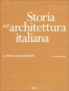 Libro Storia dell'architettura italiana. Il primo Cinquecento