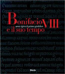 Libro Bonifacio VIII e il suo tempo. Anno 1300. Il primo giubileo