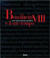 Bonifacio VIII e il suo tempo. Anno 1300. Il primo giubileo