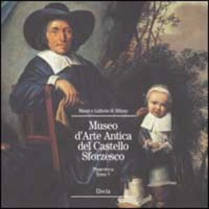 Museo d'Arte Antica del Castello Sforzesco. Pinacoteca. Vol. 5