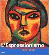 L' Espressionismo in Germania. 1900-2000