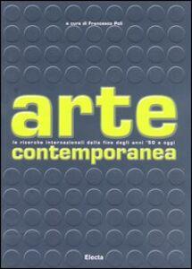 Libro Arte contemporanea. Le ricerche internazionali dalla fine degli anni '50 a oggi
