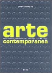 Arte contemporanea. Le ricerche internazionali dalla fine degli anni '50 a oggi