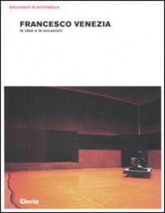 Libro Francesco Venezia. Le idee e le occasioni