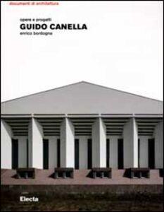 Foto Cover di Guido Canella. Opere e progetti, Libro di Enrico Bordogna, edito da Mondadori Electa