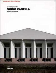 Libro Guido Canella. Opere e progetti Enrico Bordogna