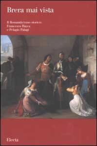 Il romanticismo storico: Francesco Hayez e Pelagio Pelagi