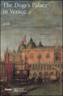 The Doge's Palace in Venice. Ediz. illustrata