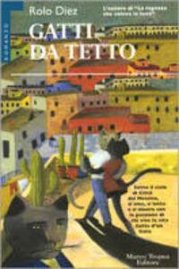 Foto Cover di Gatti da tetto, Libro di Rolo Diez, edito da Tropea