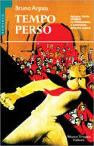Libro Tempo perso Bruno Arpaia