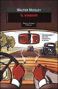 Libro Il viaggio Walter Mosley