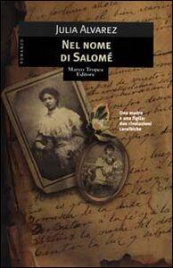 Foto Cover di Nel nome di Salomé, Libro di Julia Alvarez, edito da Tropea