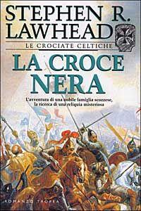 Foto Cover di La Croce Nera, Libro di Stephen Lawhead, edito da Tropea