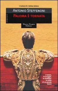 Libro Paloma è tornata Antonio Steffenoni