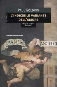 Libro L' indicibile variante dell'amore Paul Golding