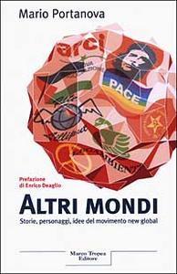 Libro Altri mondi. Storie, personaggi, idee del movimento new global Mario Portanova
