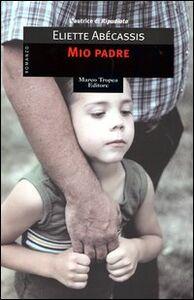 Libro Mio padre Eliette Abécassis