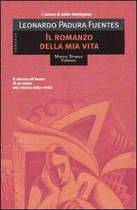 Libro Il romanzo della mia vita Leonardo Padura Fuentes
