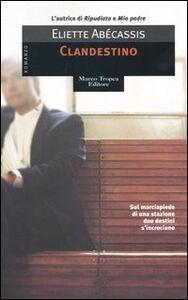 Foto Cover di Clandestino, Libro di Eliette Abécassis, edito da Tropea