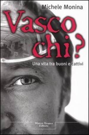 Vasco chi?