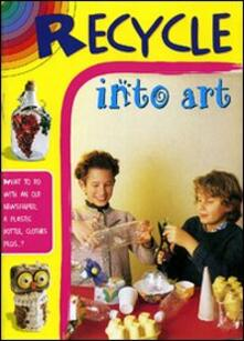 Camfeed.it Ricicla in arte. Ediz. inglese Image