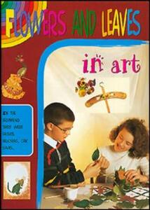 Fiori e foglie in arte. Ediz. inglese
