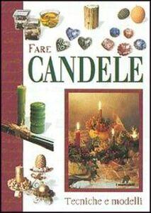 Libro Fare candele. Tecniche e modelli