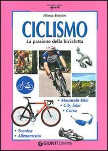 Ciclismo. La passione della bicicletta - Alfonso Bietolini - copertina