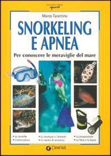 Snorkeling e apnea. Per conoscere le meraviglie del mare.pdf