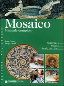 Mosaico. Manuale completo - Joan Crous,Diego Pizzol - copertina